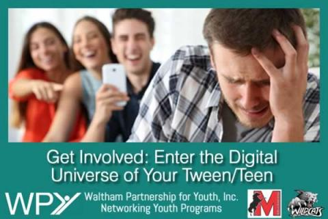 Get Involved: Enter the Digital Universe of Your Tween/Teen
