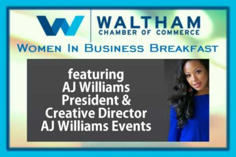 Waltham Chamber of Commerce Women In Business Breakfast featuring AJ Williams