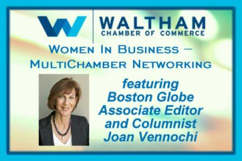 Women In Business – MultiChamber Networking with Boston Globe's Joan Vennochi