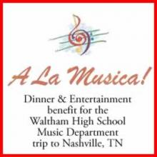 A La Musica! Dinner Benefit for Waltham High School Music Department trip to Nashville, TN March 4th