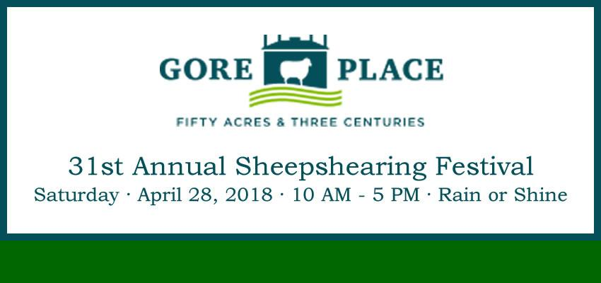 Gore Place's 31st Annual Sheepshearing Festival — April 28, 2018 — Rain or Shine
