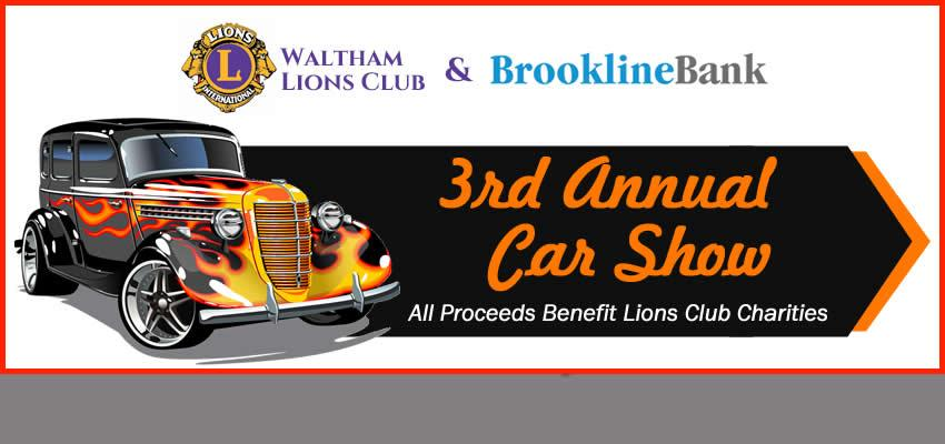 Waltham Lions Club & Brookline Bank 3rd Annual Car Show — Sunday, August 26th