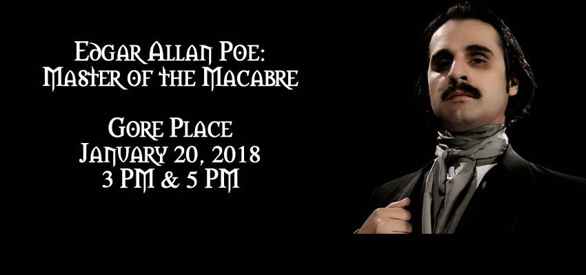 Edgar Allan Poe: Master of the Macabre — Gore Place — January 20th