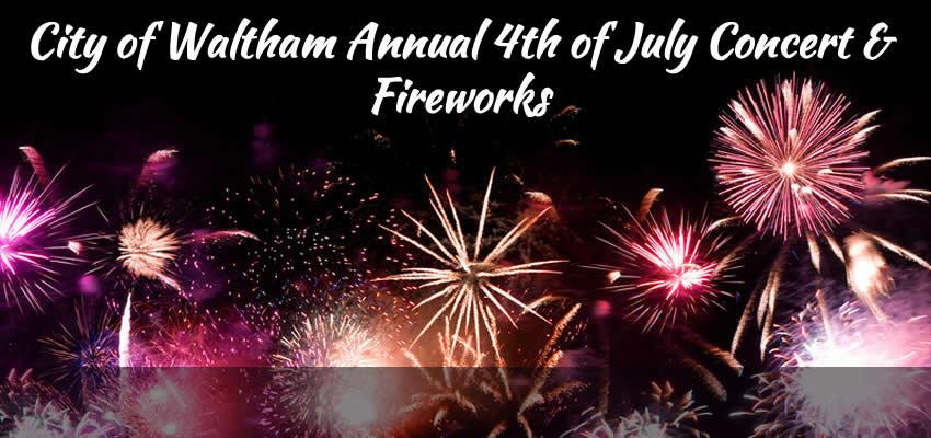 City of Waltham Annual 4th of July Concert & Fireworks: 5:30 PM - 10 PM