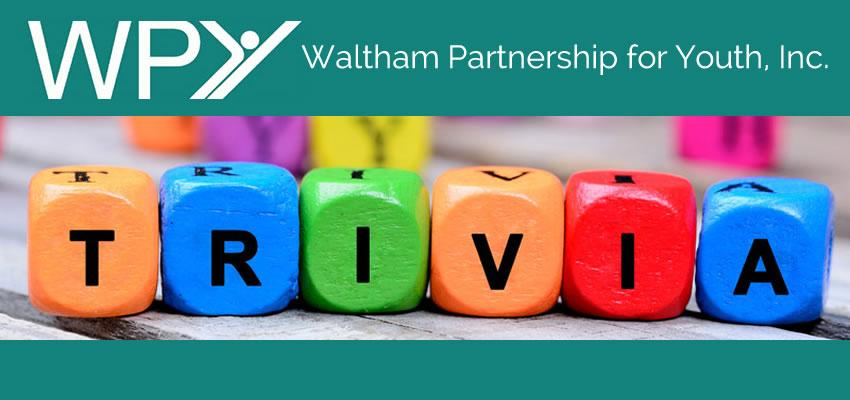 Waltham Partnership for Youth 3rd Annual Adult Trivia Contest - November 2, 2017
