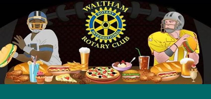 The Ultimate Indoor Tailgate Party of the Year! Rotary Club of Waltham Football Food Frenzy - Jan 29, 2017