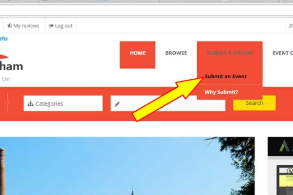 "On the Main Menu Bar, navigate to ""Submit a Listing"". A drop down listing will load and select ""Submit an Event""."